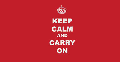 "If involved in training and events a ""Keep Calm and Carry On"" attitude will stand you in good stead"